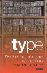 Cover of Type: The Secret History of Letters